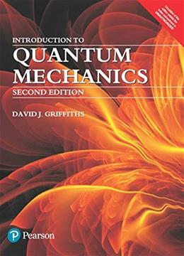 Introduction to Quantum Mechanics (2nd Edition) Paperback Economy edition by. David J. Griffiths Internatio 9789332542891