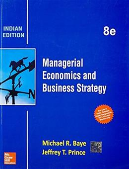Managerial Economics and Business Strategy, by Baye, 8th INDIA EDITION 9789339204068