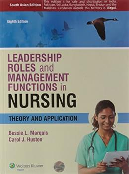 Leadership Roles and Management Functions in Nursing: Theory and Application 8 PKG 9789351291909