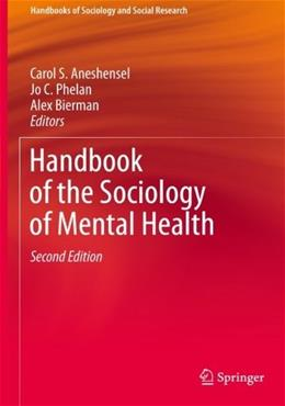 Handbook of the Sociology of Mental Health, by Aneshensel, 2nd Edition 9789400774438