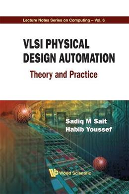 VLSI Physical Design Automation: Theory and Practice, by Sait 9789810238834