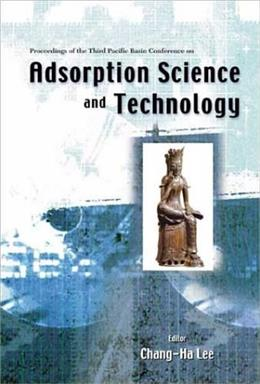 Adsorption Science and Technology, by Lee 9789812383495
