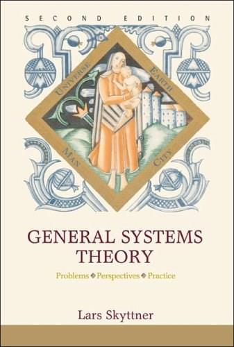 General Systems Theory: Problems, Perspectives, Practice, by Skyttner, 2nd Edition 9789812564672