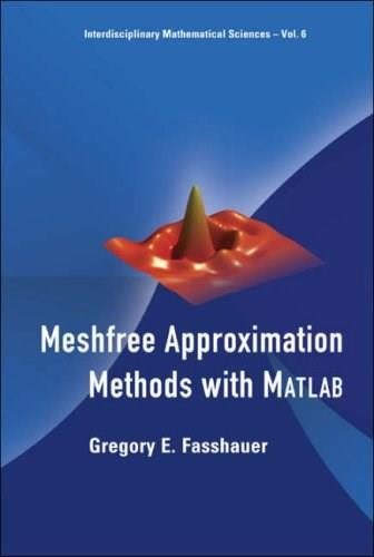 Meshfree Approximation Methods with MATLAB, by Fasshauer BK w/CD 9789812706348