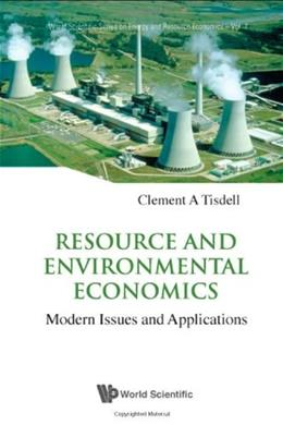 Resource and Environmental Economics, by Tisdell 9789812833945