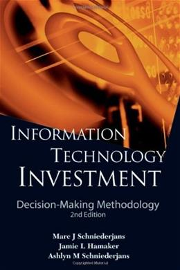 Information Technology Investment: Decision-making Methodology, by Schniederjans 9789814282567
