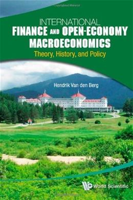 International Finance and Open-economy Macroeconomics: Theory, History, and Policy, by Van Den Berg 9789814293518