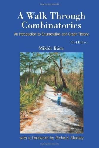 Walk Through Combinatorics: An Introduction to Enumeration and Graph Theory, by Bona, 3rd Edition 9789814335232