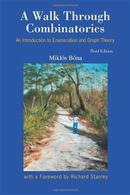 Walk through Combinatorics: An Introduction to Enumeration and Graph Theory, by Bona, 3rd Edition 9789814460002