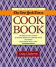 The New York Times Cookbook: The Classic Gourmet Cookbook for the Home Kitchen Now Completely Revised and Updated with Hundreds of New Recipes