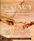 Legacy: The Giving of Lifes Greatest Treasures
