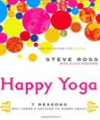 Happy Yoga: 7 Reasons Why Theres Nothing to Worry About, by Ross