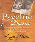 Psychic Diaries: Connecting with Who You Are, Why Youre Here, and What Lies Beyond