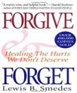 Forgive and Forget: Healing the Hurts We Dont Deserve