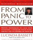 From Panic to Power: Proven Techniques to Calm Your Anxieties, Conquer Your Fears, and Put You in Control of Your Life, by Bassett
