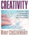 Creativity: Flow and the Psychology of Discovery and Invention, by Csikszentmihalyi