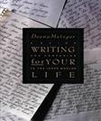 Writing for Your Life: Discovering the Story of Your Lifes Journey