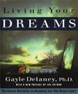 Living Your Dreams: The Classic Bestseller on Becoming Your Own Dream Expert