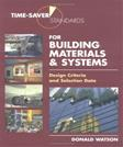 Time Saver Standards for Building Materials and Systems: Design Criteria and Selection Data, by Watson