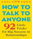 How to Talk to Anyone: 92 Little Tricks for Big Success in Relationships, by Lowndes, 2nd Edition