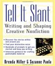 Tell It Slant: Writing and Shaping Creative Nonfiction