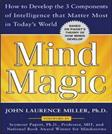 Mind Magic: How to Develop the 3 Components of Intelligence That Matter Most in Todays World