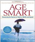 Age Smart: Discovering the Fountain of Youth at Midlife and Beyond, by Rosensweig