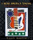 I Hear America Singing: An Introduction to Popular Music, by Kastin