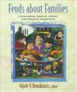 Feuds about Families: Conservative, Centrist, Liberal, and Feminist Perspectives, by Benokraitis