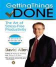 Getting Things Done: The Art of Stress Free Productivity, by Allen