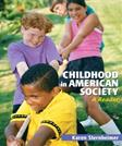 Childhood in American Society: A Reader, by Sternheimer