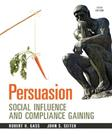 Persuasion: Social Influence and Compliance Gaining, 5e
