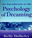 Introduction to the Psychology of Dreaming, by Kelly Bulkeley