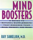Mind Boosters: A Guide to Natural Supplements That Enhance Your Mind, Memory, and Mood