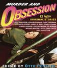 Murder and Obsession:  12 New Original Stories