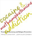 Cocaine and Methamphetamine Addiction: Treatment, Recovery, and Relapse Prevention
