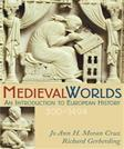 Medieval Worlds: An Introduction to European History, 300-1492, by Moran Cruz