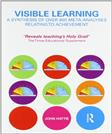 Visible Learning: A Synthesis of Over 800 Meta-Analyses Relating to Achievement, by Hattie
