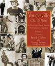 Vaudeville, Old and New: An Encyclopedia of Variety Performers in America, by Cullen, 2 VOLUME SET