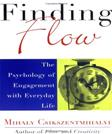 Finding Flow: The Psychology of Engagement with Everyday Life, by Csikszentmihalyi