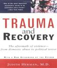 Trauma and Recovery: The Aftermath of Violence from Domestic Abuse to Political Terror, by Herman