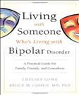 Living With Someone Whos Living With Bipolar Disorder: A Practical Guide for Family, Friends, and Coworkers