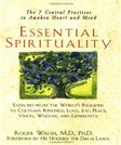Essential Spirituality:the 7 Central Practices to Awaken Heart Mind, by Walsh