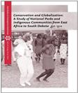 Conservation and Globalization: A Study of National Parks and Indigenous Communities from East Africa to South Dakota, by Igoe