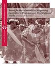 Bravo for the Marshallese: Regaining Control in a Post Nuclear, Post Colonial World, by Barker