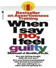 When I Say No, I Feel Guilty, by Smith