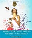 Your Best Friends Guide to Saving Time, Money and the World