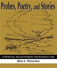 Probes, Poetry, and Stories: A Spiritual Enlightenment for Everyday Use