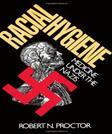 Racial Hygiene: Medicine Under the Nazis, by Proctor