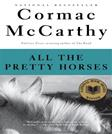 All the Pretty Horses, by McCarthy, Grades 9-12
